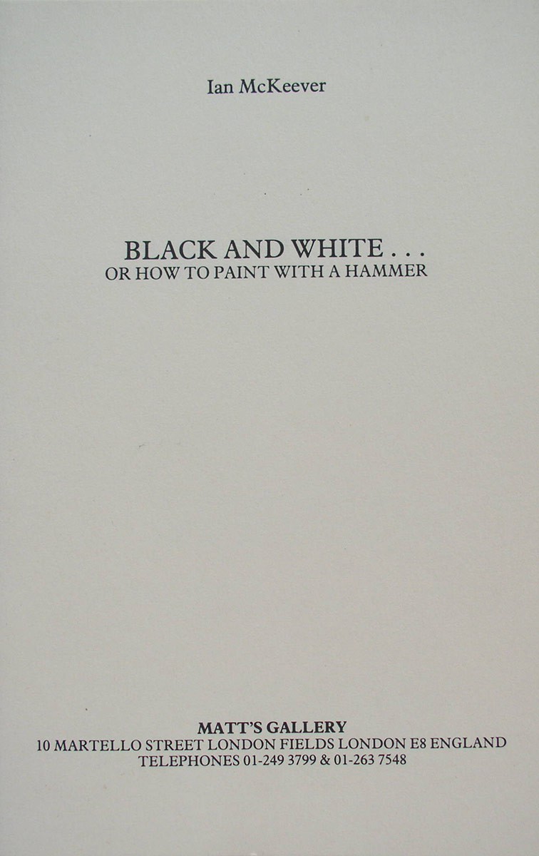 Black and White…or how to Paint with a Hammer
